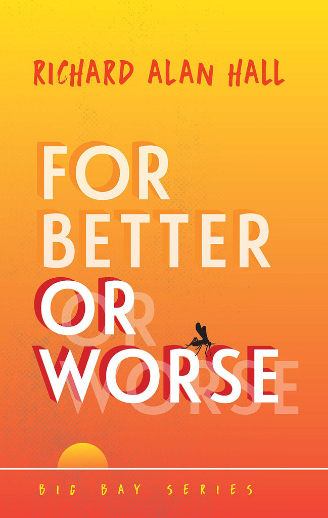 For Better or Worse - Richard Alan Hall