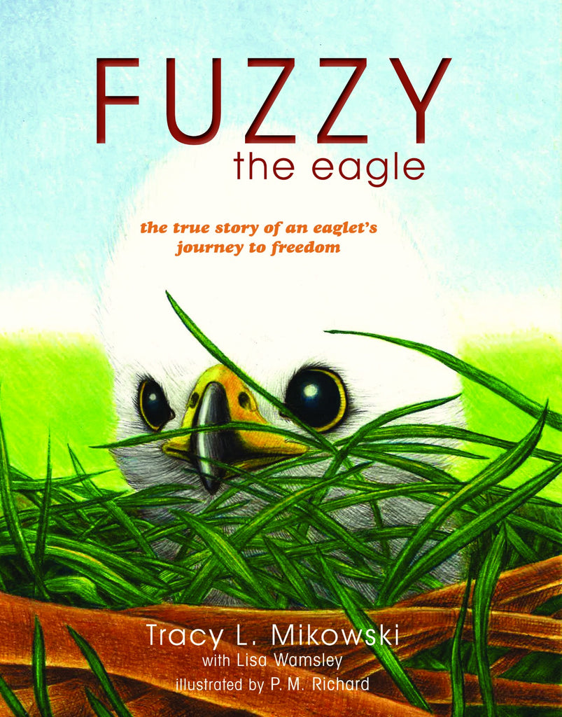 Fuzzy the Eagle - Tracy L Mikowski