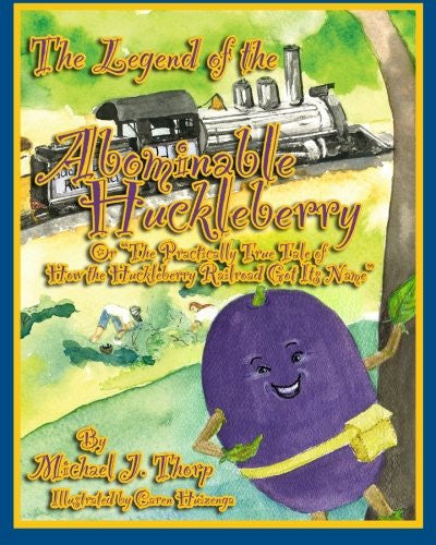 The Legend of the Abominable Huckleberry - Michael J. Thorp