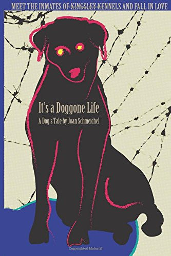It's a Doggone Life - Joan Schmeichel