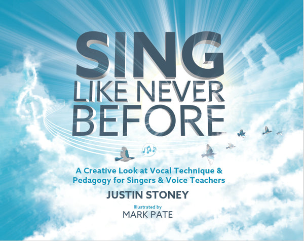 Sing Like Never Before — Justin Stoney