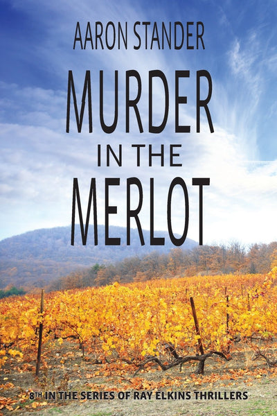 Murder in the Merlot - Aaron Stander