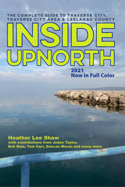Inside Upnorth: The Complete Guide to Having Fun in Traverse City - Traverse City Area - Leelanau County