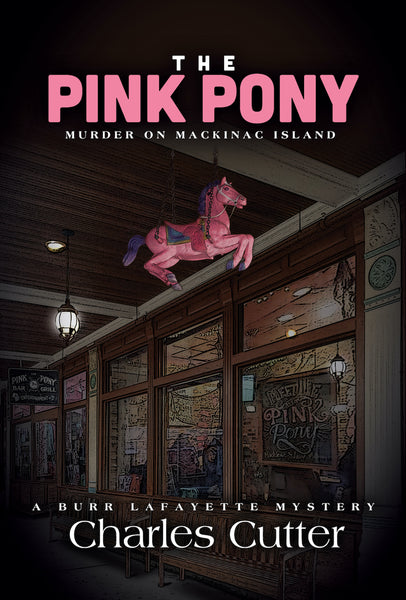 The Pink Pony: Murder on Mackinac Island — Charles Cutter