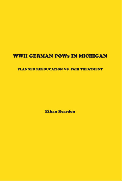 WWII German POWs in Michigan — Eric Reardon