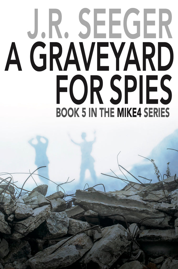 A Graveyard for Spies — J.R. Seeger