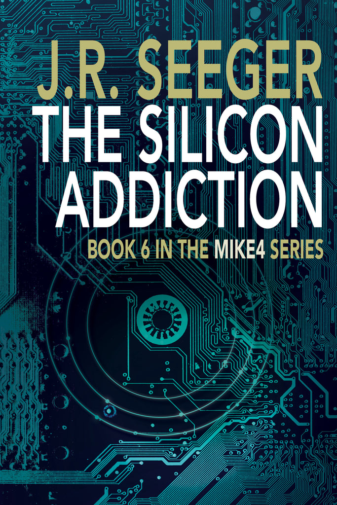The Silicon Addiction — J.R. Seeger