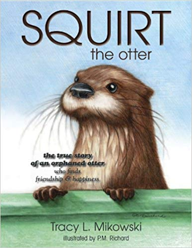 Squirt the Otter — Tracy L. Mikowski