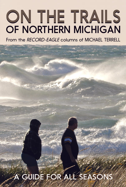 On the Trails of Northern Michigan: A Guide for All Seasons - Mike Terrell