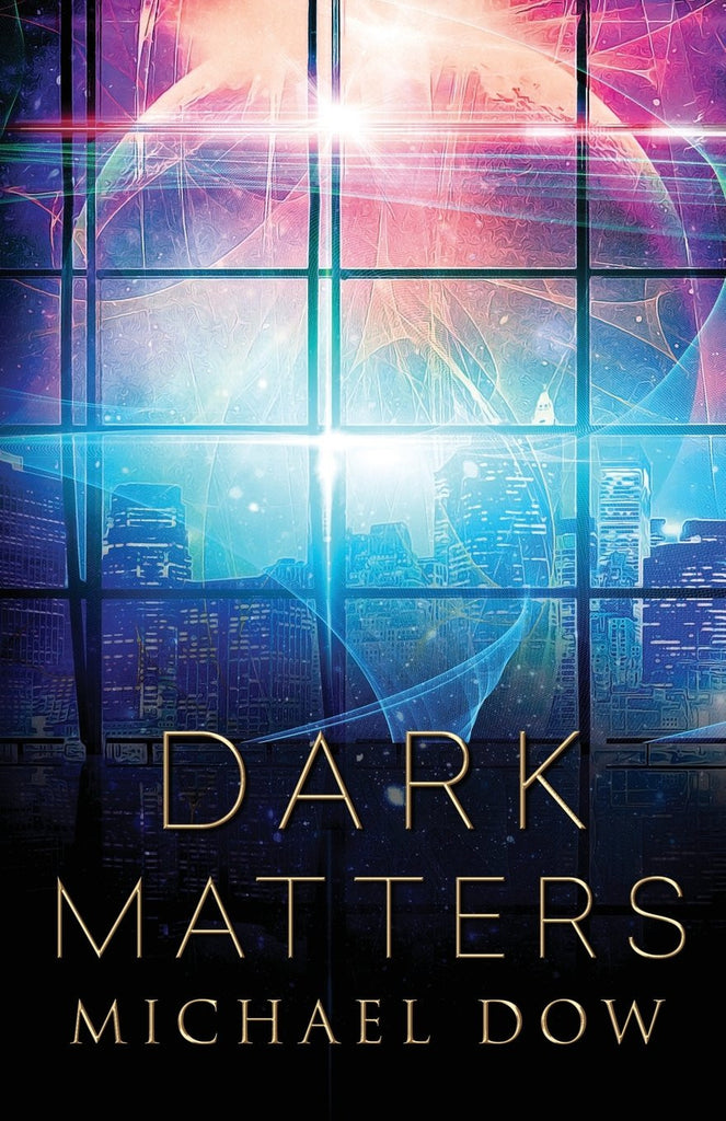 Dark Matters - Hard Cover - Michael Dow