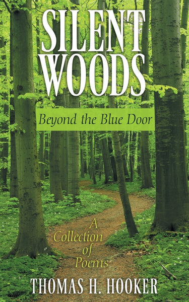 Silent Woods: A Collection of Poems - Thomas Hooker
