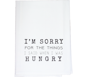 Sorry for What I Said When I Was Hungry Towel