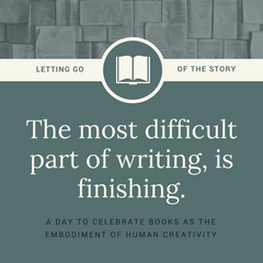 The most difficult part of writing is letting go