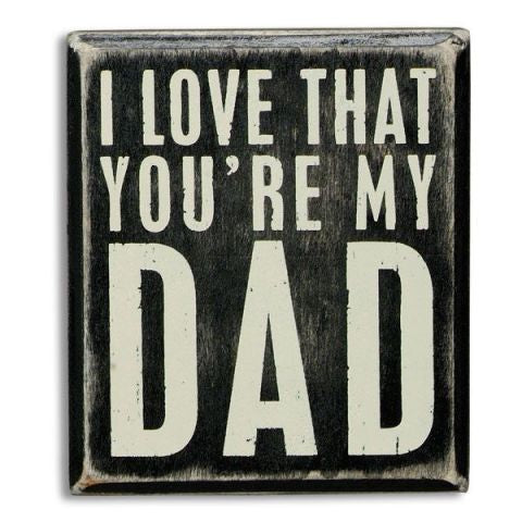 Wooden Box Sign - You're My Dad