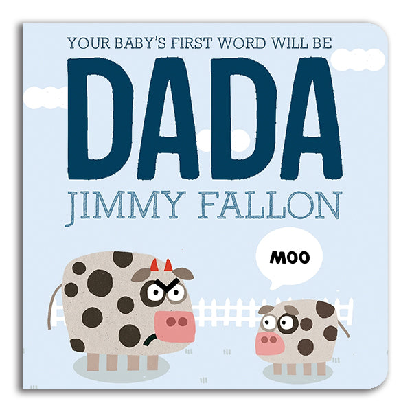Baby's First Word Will Be Dada