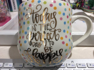 Ceramic Mug Hourglass ( Today is the perfect day to be happy)