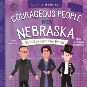 Courageous PEOPLE from NEBRASKA (WHO CHANGED THE WORLD)