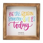 "Wood Plaque""Be The Reason"""