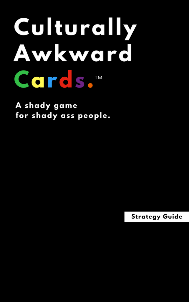 Culturally Awkward Cards: Strategy Guide