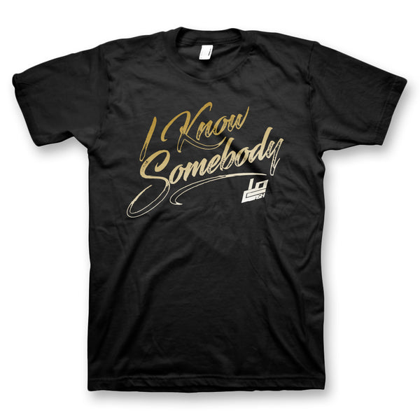 I Know Somebody T-Shirt
