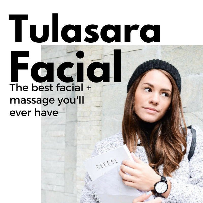Tulasara Facial: The Best Facial You'll Ever Have