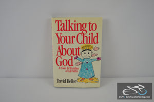 Talking to Your Child About God: A Book for Families of All Faiths by David Heller