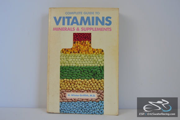 Complete Guide to Vitamins, Minerals & Supplements