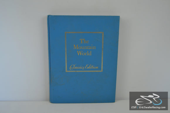 The Mountain World: Classics Edition Hardcover Book - 1976 by Curtis W Casewit
