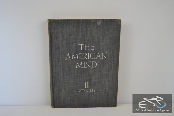 The American Mind: Selections From the Literature of the United States Volume II