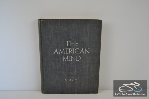 The American Mind: Selections From the Literature of the United States Volume I