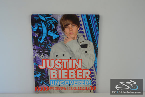 Justin Bieber : Uncovered!: Unauthorized Hardcover Book - 2010 by Tori Kosara