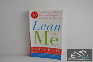 Lean on Me: 10 Powerful Steps to Moving Beyond Your Diagnosis 2007