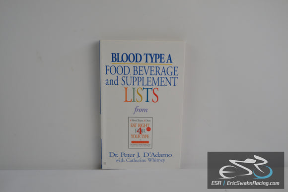 Blood Type A: Food, Beverage, and Supplemental Lists 2002 D'Adamo