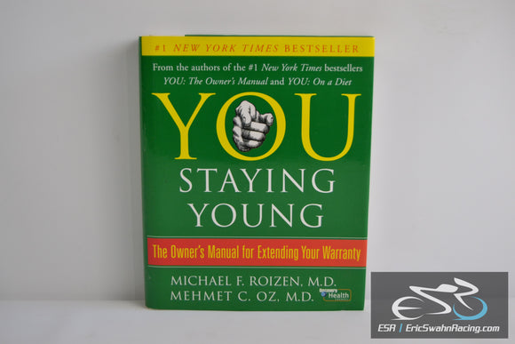 You: Staying Young: The Owner's Manual for Extending Your Warranty Dr. Oz