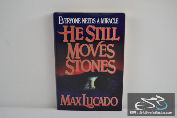 He Still Moves Stones Hardcover Book 1993 Max Lucado