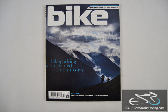 Bike Magazine - Seek The Unknown, Backcountry Essentials Vol 22.07 Sept/Oct 2015