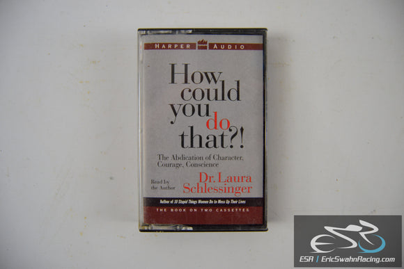 How Could You Do That?! Cassette Tape Harper Audio Dr. Laura Schlessinger 1996