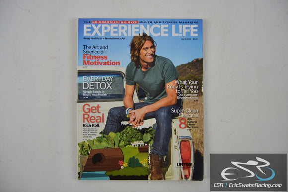 Experience Life Magazine - Get Real V18.3 April 2016