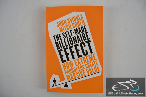 The Self-Made Billionaire Effect John Sviokla, Mitch Cohen Paperback Book 2014