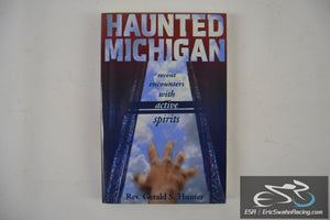 Haunted Michigan Rev. Gerald S. Hunter Paperback Book Lake Claremont Press 2000
