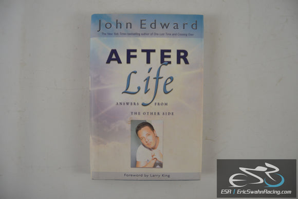 After Life: Answers From The Other Side Hardcover Book John Edward 2003