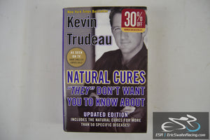 "Natural Cures ""They"" Don't Want You To Know About Hardcover Book Kevin Trudeau"