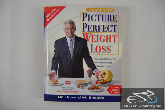 Picture Perfect Weight Loss Hardcover Book Dr. Howard Shapiro 2000