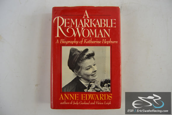 A Remarkable Woman: Kathrine Hepburn Hardcover Book 1989 Anne Edwards