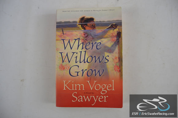 Where Willows Grow Paperback Book 2007 Kim Vogel Sawyer