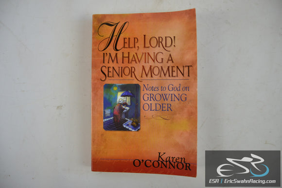 Help, Lord! I'm Having A Senior Moment Paperback Book 2003 Karen O'Connor