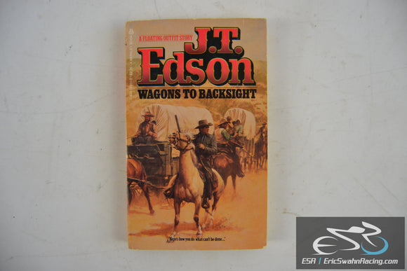 Wagons To Backsight - Floating Outfit Story Paperback Book 1982 J. T. Edson