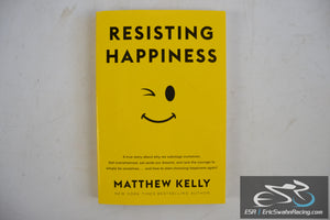 Resisting Happiness Paperback Book 2016 Matthew Kellyq