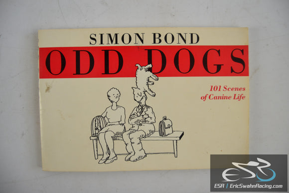 Odd Dogs - 101 Scenes of Canine Life Paperback Book 1990 Simon Bond