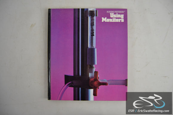 Using Monitors - Nursing Photobook Hardcover Book 1980 Richard Samuel